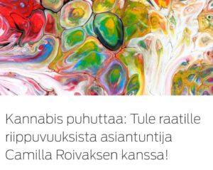 kuvassa värejä ja teksti: Kannabis puhuttaa: Tule Raatille riippuvuuksista asiantuntija Camilla Roivaksen kanssa!
